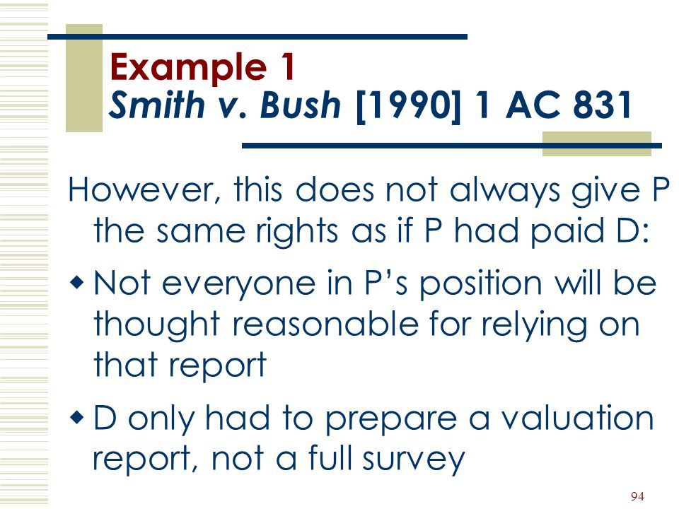 Example 1 Smith v. Bush [1990] 1 AC 831